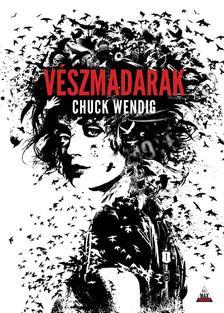 Chuck Wendig - Vészmadarak