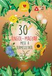 Lengyel Orsolya - 30 angol-magyar mese a természetről