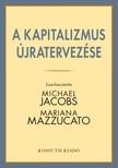 (Szerk.) Michael Jacobs - Mariana Mazzucato - A kapitalizmus újratervezése [eKönyv: epub, mobi]<!--span style='font-size:10px;'>(G)</span-->
