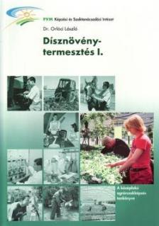 dr. Orlóci László - K-159/I.DÍSZNÖVÉNYTERMESZTÉS I.KÖTET