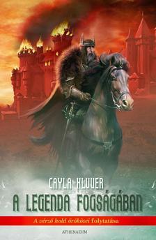 Cayla Kluver - A Legenda fogságában