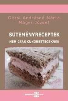 Gézsi Andrásné - Máger József - Süteményreceptek - nem csak cukorbetegeknek