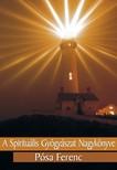 Pósa Ferenc - A spirituális gyógyászat nagykönyve [eKönyv: epub, mobi]<!--span style='font-size:10px;'>(G)</span-->