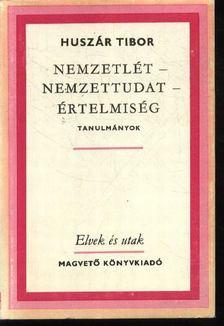 Huszár Tibor - Nemzetlét - nemzettudat - értelmiség [antikvár]