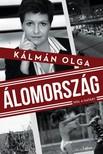 Kálmán Olga - Álomország - Hol a határ? [eKönyv: epub, mobi]<!--span style='font-size:10px;'>(G)</span-->