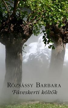 Rózsássy Barbara - FÜVESKERTI KÖLTŐK - 2.  KIADÁS