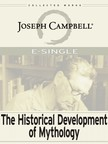 Antony Van Couvering, David Kudler, Joseph Campbell - The Historical Development of Mythology [eKönyv: epub,  mobi]