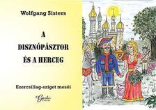 Wolfgang Sisters - A disznópásztor és a herceg. Ezercsillag-sziget meséi