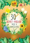 Lengyel Orsolya - 30 német-magyar mese a természetről<!--span style='font-size:10px;'>(G)</span-->