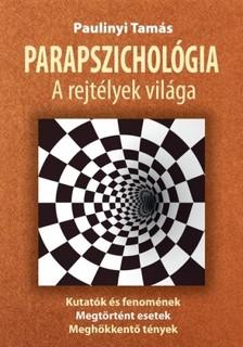 Paulinyi Tamás - Parapszichológia - a rejtélyek világa [eKönyv: epub, mobi]