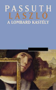PASSUTH LÁSZLÓ - A lombard kastély #