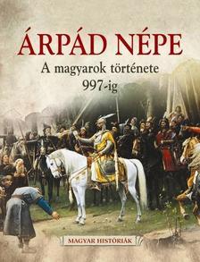 SIKLÓDI CSILLA - Árpád népe