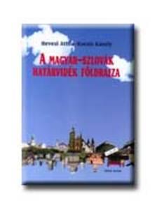HEVESI ATTILA-KOCSIS KÁROLY - A magyar-szlovák határvidék földrajza