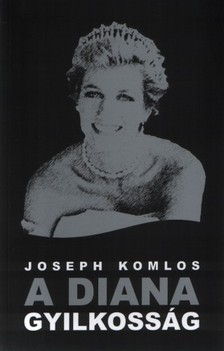 Joseph Komlos - A Diana gyilkosság [eKönyv: epub, mobi]