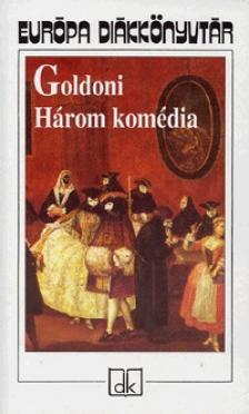 Carlo Goldoni - HÁROM KOMÉDIA - EURÓPA DIÁKKÖNYVTÁR