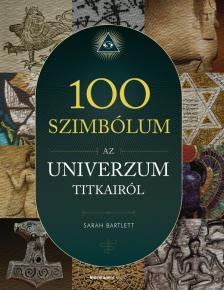 Sarah Bartlett - 100 szimbólum az univerzum titkairól