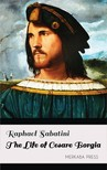 Sabatini Raphael - The Life of Cesare Borgia [eKönyv: epub,  mobi]