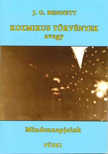 BENNETT, J.G. - KOZMIKUS TÖRVÉNYEK - AVAGY MINDENNAPJAINK