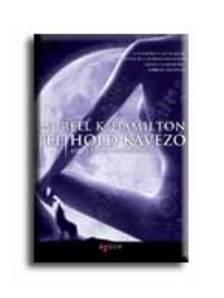 Hamilton, Laurell K. - TELIHOLD KÁVÉZÓ - ANITA BLAKE, VÁMPÍRVADÁSZ 4.