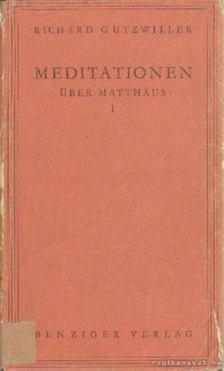 Gutzwiller, Richard - Meditationen I-II. [antikvár]