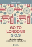 Szigeti Attila - Go To London!!! S.O.S [eKönyv: epub,  mobi]