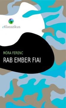 MÓRA FERENC - Rab ember fiai [eKönyv: epub, mobi]