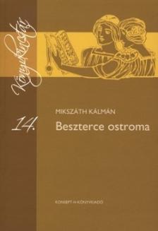 MIKSZÁTH KÁLMÁN - KT-0016 BESZTERCE OSTROMA /KÖNYVKINCSTÁR/