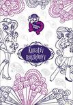 - My little Pony - Kreatív rajzkönyv
