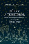 Daniela Kapitáňová - Könyv a temetőről [eKönyv: epub,  mobi]