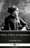 Delphi Classics Louisa May Alcott, - Work: A Story of Experience by Louisa May Alcott (Illustrated) [eKönyv: epub, mobi]