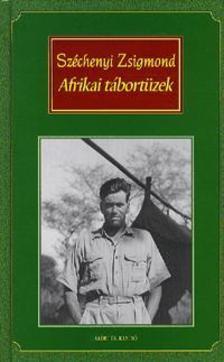 - Afrikai tábortűzek - Vadásznapló-kivonatok 1932-1934