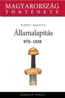 Font Márta - Államalapítás 970-1038 [eKönyv: epub, mobi]