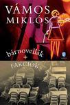 VÁMOS MIKLÓS - bárnovellák + Fakciók<!--span style='font-size:10px;'>(G)</span-->