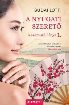 Budai Lotti - A nyugati szerető - A szamuráj lánya 1