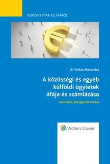 dr. Farkas Alexandra - A közösségi és egyéb külföldi ügyletek áfája és számlázása [eKönyv: epub, mobi]