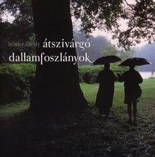 Binder Károly - ÁTSZIVÁRGÓ DALLAMFOSZLÁNYOK 2009 - CD