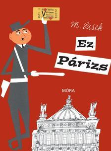 Miroslav Sasek - Ez Párizs