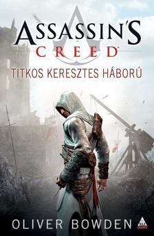 Oliver Bowden - Assassin's Creed: Titkos keresztes háború