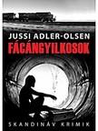 Jussi Adler-Olsen - Fácángyilkosok [eKönyv: epub, mobi]<!--span style='font-size:10px;'>(G)</span-->