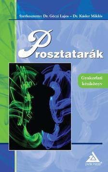 Szerkesztette: Dr. Géczi Lajos - Dr. Kásler Miklós - Prosztatarák-Gyakorlati kézikönyv