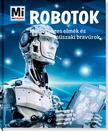 Bernd Flessner - Robotok - Mesterséges elmék és műszaki bravúrok<!--span style='font-size:10px;'>(G)</span-->