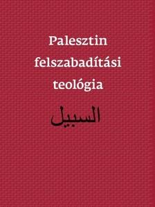 Ateek et al. Naim - Palesztin felszabadítási teológia [eKönyv: epub, mobi]
