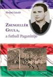 Hetyei László - Zsengellér Gyula, a futball Paganinije<!--span style='font-size:10px;'>(G)</span-->