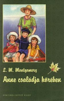 MONTGOMERY, L. M. - Anne családja körében - KEMÉNY BORÍTÓS
