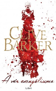 Clive Barker - A vér evangéliuma [eKönyv: epub, mobi]