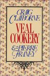 Craig Claiborne, Pierre Franey - Veal Cookery [antikvár]