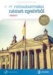 Husztiné Varga Klára, Kiss Tímea - +7 próbaérettségi német nyelvből (középszint CD-vel) - A 2017-től érvényes érettségi követelményrendszer alapján
