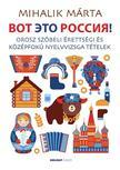 Mihalik Márta - Vot Éto Russziá! (?O? ?TO ??????!)