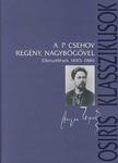 CSEHOV, A.P. - Regény, nagybőgővel - Elbeszélések 1885-1886<!--span style='font-size:10px;'>(G)</span-->