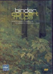 Binder Károly - BINDER CONCERT MUPA - BINDER KÁROLY KONCERTJE 2006